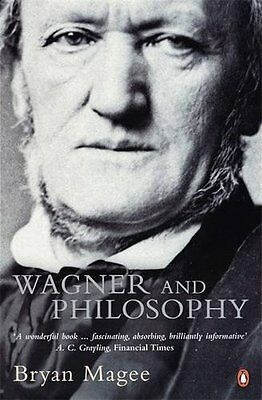 Wagner and Philosophy,PB,Bryan Magee - NEW