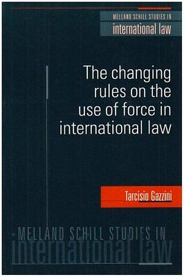 The Changing Rules on the Use of Force in International Law (Melland Schill Stu