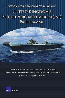 Options for Reducing Costs in the United Kingdoms Future Aircraft Carrier Progr