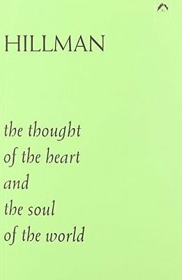The Thought of the Heart and the Soul of the World,PB,James Hillman - NEW