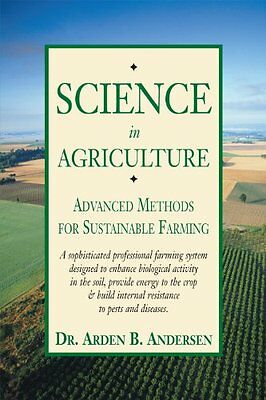 Science in Agriculture,PB,Arden Anderson - NEW