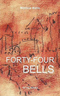 Forty Four Bells: Story of a Farm,PB,Matthew Wallis - NEW