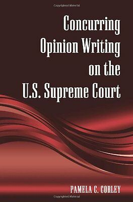 Concurring Opinion Writing on the U.S. Supreme Court,PB,Pamela C Corley - NEW