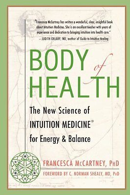 Body of Health: The New Science for Bringing Energy and Balance to Your Life,PB