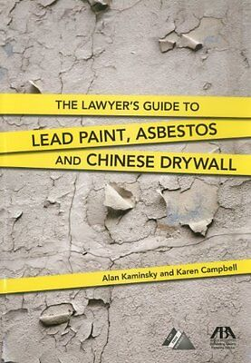 The Lawyers Guide to Lead Paint, Asbestos and Chinese Drywall,PB,Alan Kaminsky,