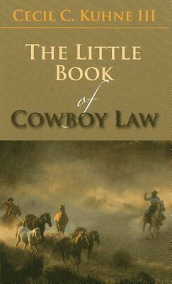 The Little Book of Cowboy Law (ABA Little Books Series),PB,Cecil C. III Kuhne -