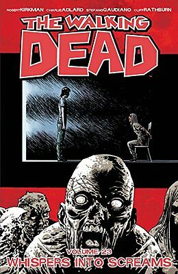 The Walking Dead Volume 23: Whispers Into Screams,PB, - NEW