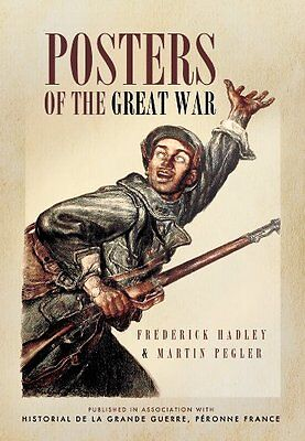 Posters of the Great War: Published in Association with Historial de la Grande