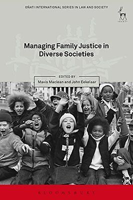 Managing Family Justice in Diverse Societies (Onati International: Law and Soci
