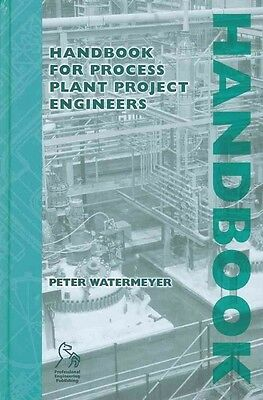 Handbook for Process Plant Project Engineers by Peter Watermeyer Hardcover Book