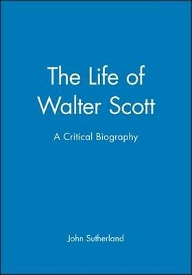The Life of Walter Scott by John Sutherland Paperback Book (English)