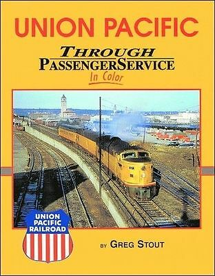 UNION PACIFIC Through Passenger Service in Color (NEW BOOK)