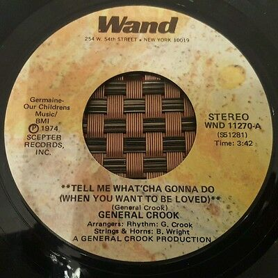 """General Crook Tell Me What'cha Gonna Do Soul 7"""" VG++"""