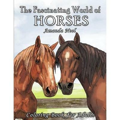 FREE 2 DAY SHIPPING: The Fascinating World of Horses: Coloring Book for Adults