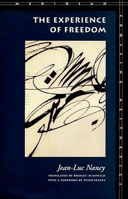 The Experience of Freedom by Jean-Luc Nancy Paperback Book (English)