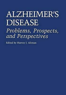 Alzheimer's Disease: Problems, Prospects, and Perspectives by Abraham Fisher (En