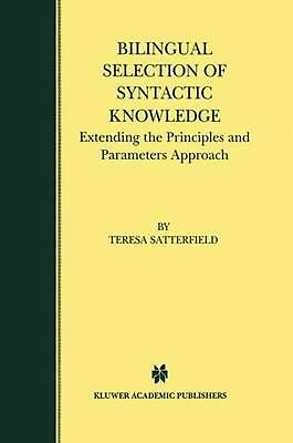 Bilingual Selection of Syntactic Knowledge: Extending the Principles and Paramet