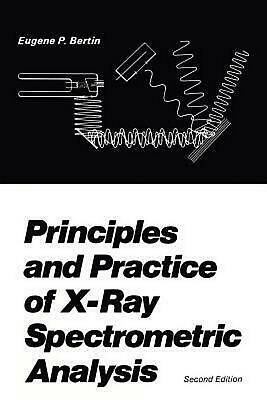 Principles and Practice of X-Ray Spectrometric Analysis by E.P. Bertin (English)