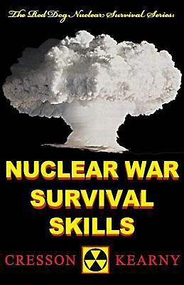 Nuclear War Survival Skills (Upgraded 2012 Edition) by Cresson H. Kearny (Englis