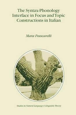 The Syntax-Phonology Interface in Focus and Topic Constructions in Italian by Ma