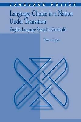 Language Choice in a Nation Under Transition: English Language Spread in Cambodi