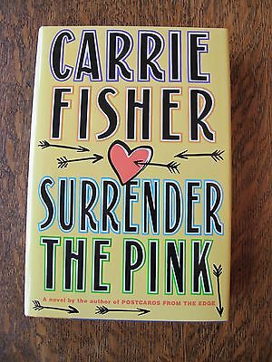 Surrender the Pink by CARRIE FISHER  1990 FIRST EDITION Hardcover Book DJ