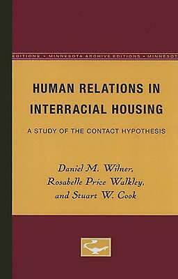 Human Relations in Interracial Housing: A Study of the Contact Hypothesis by Dan