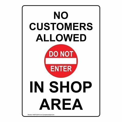 ComplianceSigns Vertical Plastic No Customers Allowed In Shop Area Sign, 10 X 7