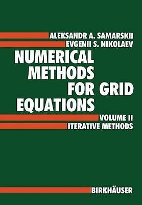 Numerical Methods for Grid Equations: Volume II Iterative Methods by A.a. Samars