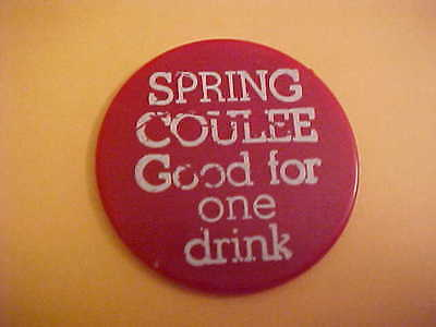 Spring Coulee Good For One Drink  Round Token