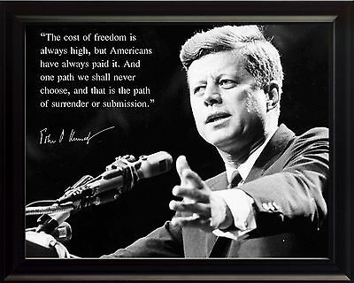 John F Kennedy - JFK Photo Picture, Poster or Framed Quote: The cost of freedom