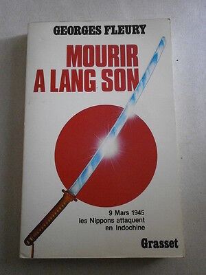 Livre Mourir A Lang Son Georges Fleury 9 Mars 1945 Indochine