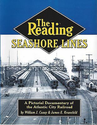 The READING SEASHORE LINES, Pictorial of the ATLANTIC CITY Railroad (NEW BOOK)