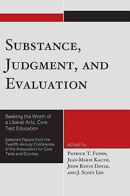 Substance, Judgment, and Evaluation: Seeking the Worth of a Liberal Arts, Core T