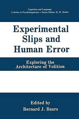 Experimental Slips and Human Error: Exploring the Architecture of Volition (Engl