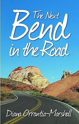 The Next Bend in the Road by Diana Orrantia-Marshall  (signed by author)