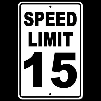 Speed Limit 15 Sign METAL mph slow warning traffic road highway enforced SW013
