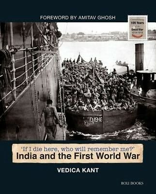 India and the First World War by Vedica Kant Hardcover Book (English)