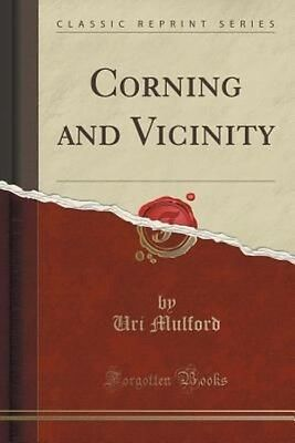 Corning and Vicinity (Classic Reprint) by Uri Mulford Paperback Book (English)