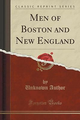 Men of Boston and New England (Classic Reprint) by Unknown Author Paperback Book