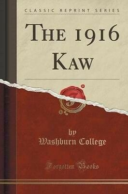 The 1916 Kaw (Classic Reprint) by Washburn College Paperback Book (English)