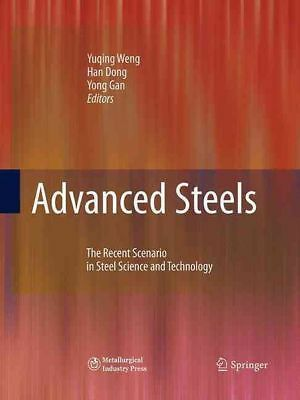 Advanced Steels: The Recent Scenario in Steel Science and Technology by Weng Yuq