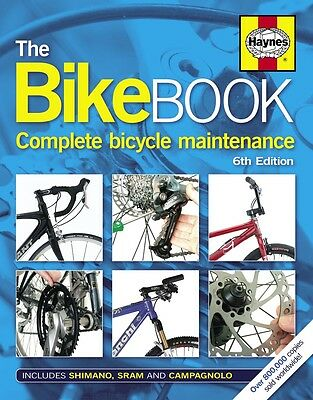 Haynes The Bike Book (6th Edition) - Complete Bicycle Maintenance, Repair Manual