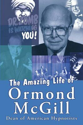The Amazing Life of Ormond McGill by Dr Ormond McGill (Paperback, 2005)