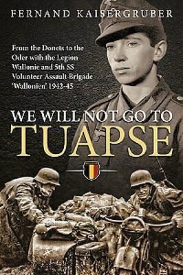 RARE SIGNED COPY We Will Not Go to Tuapse:- Eastern Front Combatant Memoir ...
