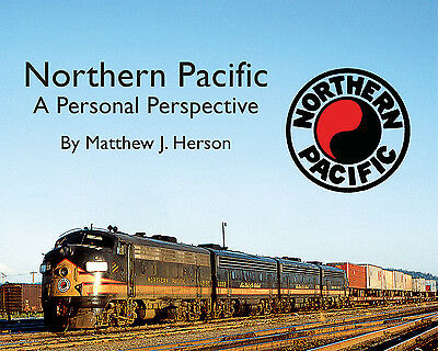 NORTHERN PACIFIC: A Personal Perspective (Just Published NEW BOOK)