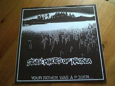 """7 MINUTES OF NAUSEA - Your Father Was A Poser 7"""" 7mon agathocles fear of god"""