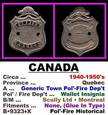 Obsolete Wallet Badge•Canada•Quebec•Generic Pol'-Fire Dep'ts•1940-1950s•B•9323•X