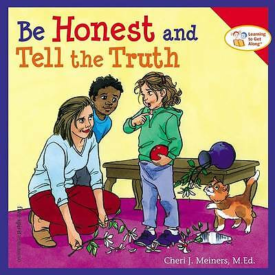Be Honest and Tell the Truth by Cheri J. Meiners (Paperback, 2007)