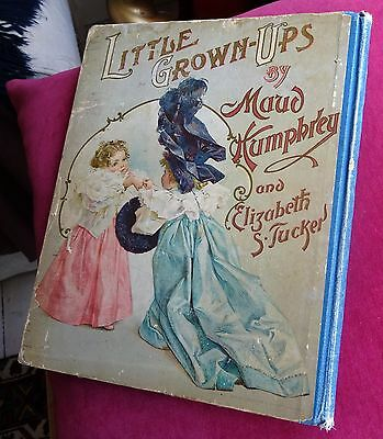 Rare First Edition. Little Grown-Ups by Maud Humphrey & Elizabeth Tucker, 1897